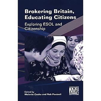 Brokering Britain - Educating Citizens - Exploring ESOL and Citizenshi