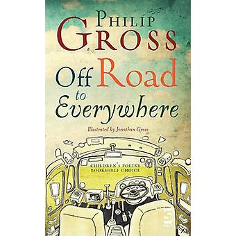 Off Road to Everywhere by Philip Gross - 9781844717224 Book