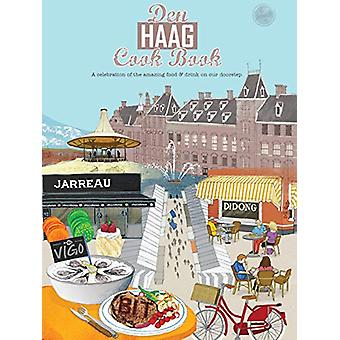 Den Haag Cook Book - A celebration of the amazing food and drink on ou
