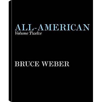 All-American XII by Bruce Weber - 9783832796679 Book
