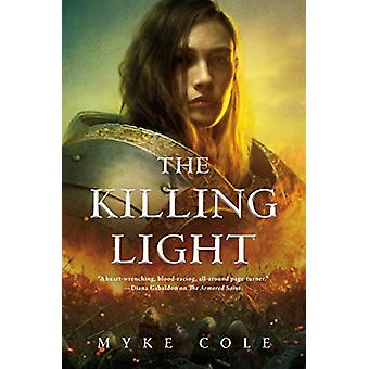 The Killing Light by Myke Cole - 9780765395993 Book