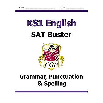 New KS1 English SAT Buster: Grammar, Punctuation & Spelling (for the 2017 tests and beyond)