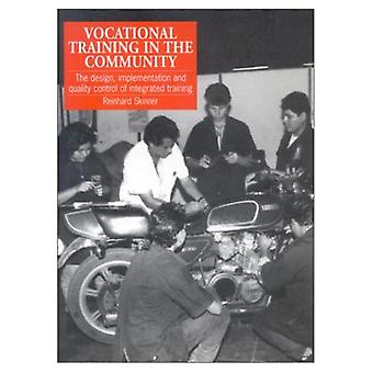 Vocational Training in the Community : The Design, Implementation and Quality Control of Integrated Training