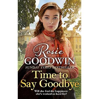 Time to Say Goodbye by Rosie Goodwin
