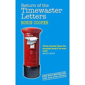 Return of the Timewaster Letters by Robin Cooper - 9780751539424 Book
