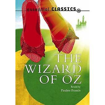 De tovenaar van Oz door Retold door Pauline Francis