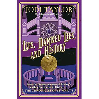 Lies - Damned Lies - and History by Jodi Taylor - 9781472264282 Book