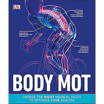 Body MOT - Choose the Right Medical Tests to Optimize Your Health by D