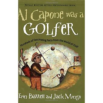 Al Capone Was a Golfer - Hundreds of Fascinating Facts from the World