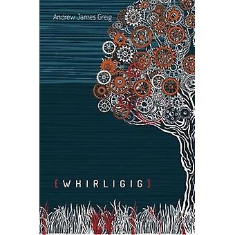 Whirligig 2020 by Andrew J Greig