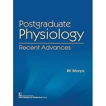 Postgraduate Physiology - Recent Advances by R.K Marya - 9789388902953