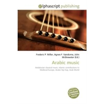 Arabic Music by Miller & Frederic PVandome & Agnes FMcBrewster & John