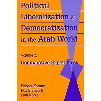 Political Liberalization and Democratization in the Arab World by Edited by Mr Rex Brynen