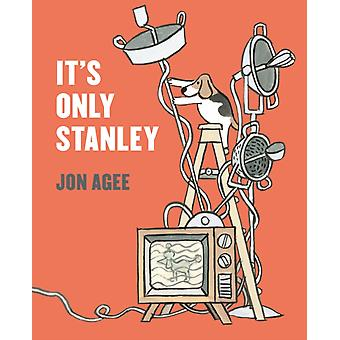 Its Only Stanley by Jon Agee