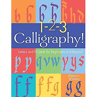 1-2-3 Kalligraphie!: Briefe und Projekte für Anfänger und darüber hinaus (Kalligraphie Grundlagen)