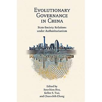 Evolutionary Governance in China by Edited by Szu chien Hsu & Edited by Kellee S Tsai & Edited by Chun Chih Chang