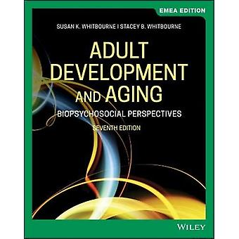 Adult Development and Aging by Susan K Whitbourne & Stacey B Whitbourne