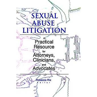 Sexual Abuse Litigation - A Practical Resource for Attorneys - Clinici