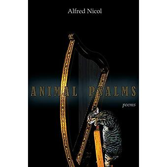 Animal Psalms by Alfred Nicol - 9781927409695 Book