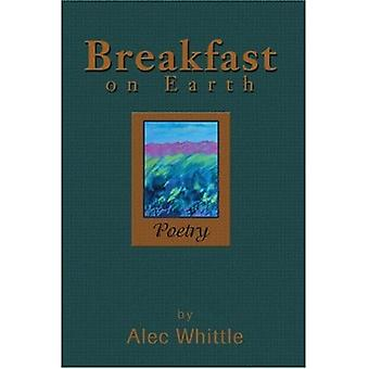 Breakfast on Earth: Poetry