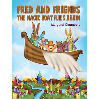 Fred and Friends The Magic Boat Flies Again di Margaret Chambers