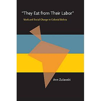 They Eat from Their Labor door Ann Zulawski