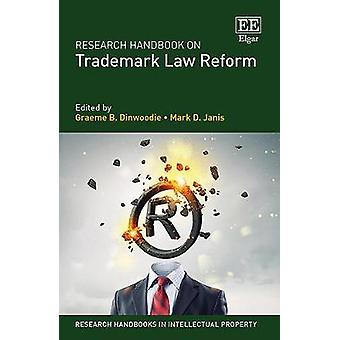 Research Handbook on Trademark Law Reform Research Handbooks in Intellectual Property series