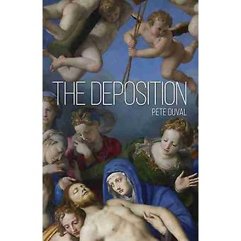 The Deposition by Pete Duval