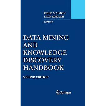 Data Mining and Knowledge Discovery Handbook by Edited by Oded Maimon & Edited by Lior Rokach