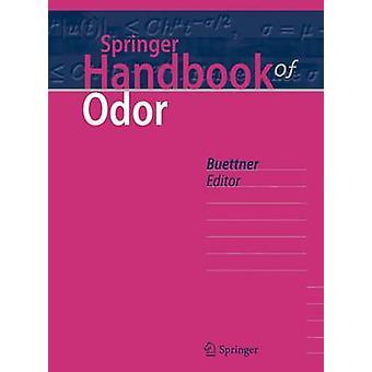 Springer Handbook of Odor by Edited by Andrea Buttner