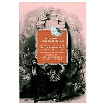 Literature in the Marketplace: Nineteenth-Century British Publishing and Reading Practices