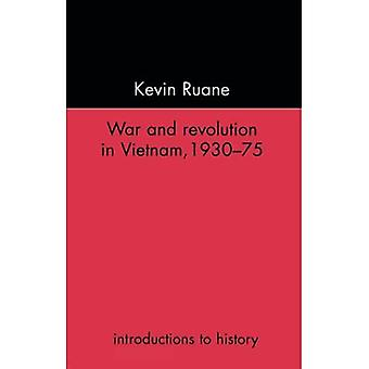 War and Revolution in Vietnam (Introductions to History)