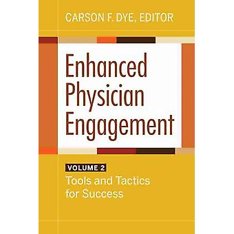Enhanced Physician Engagement Volume 2 by Edited by Carson F Dye