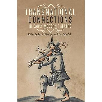 Transnational Connections in Early Modern Theatre  Manchester University Press