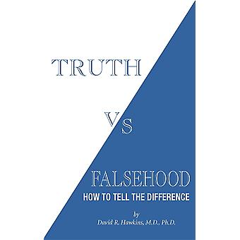 Truth vs Falsehood How to Tell the Difference