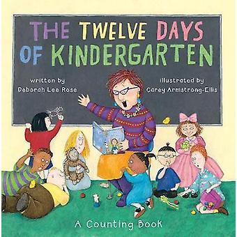 Twelve Days of Kindergarten - A Counting Book by Deborah Lee Rose - 97