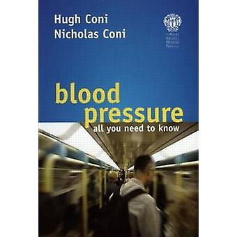 Blood Pressure - All You Need to Know by Hugh Coni - Nicholas Coni - 9