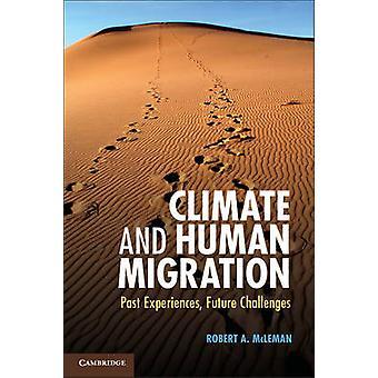 Klima und menschliche Migration - Erfahrungen - Herausforderungen der Zukunft von der Vergangenheit