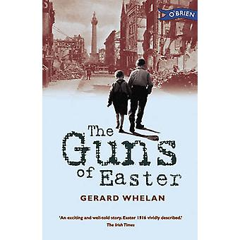 The Guns of Easter by Gerard Whelan - 9780862784492 Book