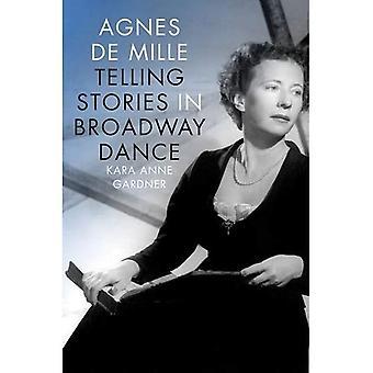 Agnes de Mille: contando histórias em dança na Broadway (Broadway legados)
