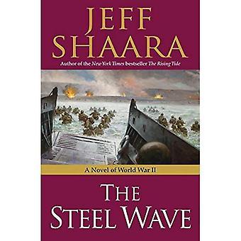 Den stål våg: En roman av andra världskriget