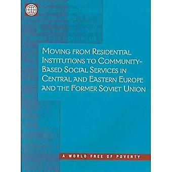 Moving from Residential Insitutions to Community-Based Social Services in Central and Eastern and the Former Soviet Union