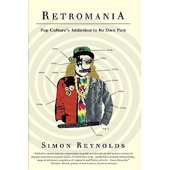 Retromania: Pop vício do cultura de seu passado