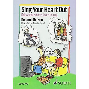 Sing Your Heart Out - Follow Your dreams: Learn to Sing