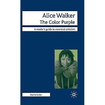 Alice Walker  The Color Purple by Lister & Rachel