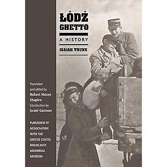 Lodz Ghetto A historia por tronco e Isaías