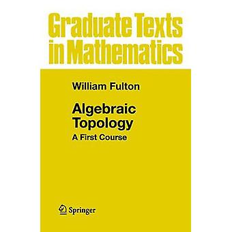 Algebraic Topology  A First Course by Fulton & William
