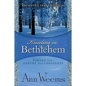 Kneeling in Bethlehem by Weems & Ann