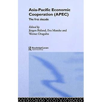AsiaPacific Economic Cooperation APEC The First Decade by Ruland & Jurgen
