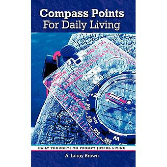 Compass Points for Daily Living by Brown & A. Leroy